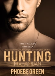Hunting Mia Jordan ebook by Phoebe Green