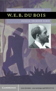 The Cambridge Companion to W. E. B. Du Bois ebook by Shamoon Zamir