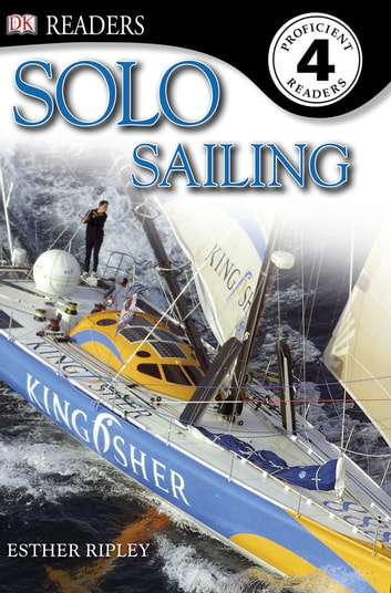 DK Readers: Solo Sailing ebook by Esther Ripley