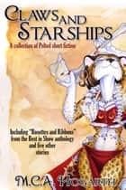Claws and Starships ebook by M.C.A. Hogarth