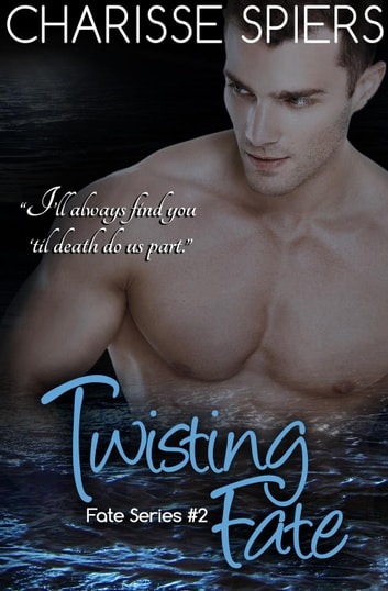 Twisting Fate - Fate, #2 ebook by Charisse Spiers