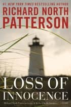 Loss of Innocence ebook by Richard North Patterson