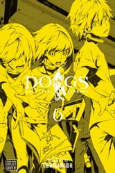 Dogs, Vol. 6 - Bullets & Carnage ebook by Shirow Miwa