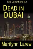 Dead in Dubai - Lee Carruthers #2 ebook by