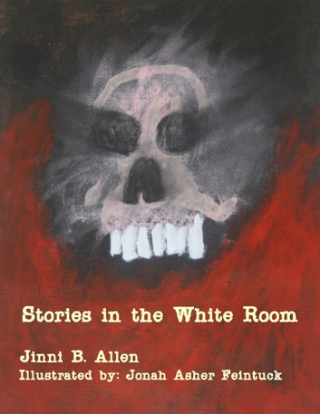 Stories in the White Room ebook by Jinni B. Allen