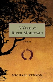A Year at River Mountain ebook by Michael Kenyon