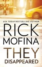 They Disappeared ebook by Rick Mofina