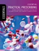 Essential Practical Prescribing ebook by Georgia Woodfield,Benedict Lyle Phillips,Victoria Taylor,Amy Hawkins,Andrew Stanton