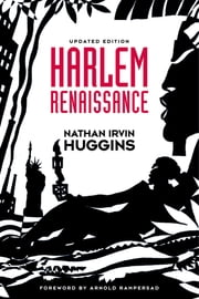 Harlem Renaissance ebook by the late Nathan Irvin Huggins, Arnold Rampersad