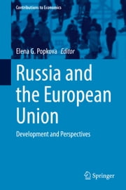 Russia and the European Union - Development and Perspectives ebook by Elena G. Popkova