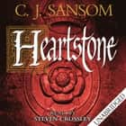 Heartstone audiobook by C. J. Sansom