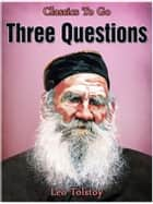 Three Questions ebook by Leo Tolstoy