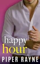 Happy Hour (Charity Case Book 3) ebook by Piper Rayne
