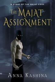 The Majat Assignment - The Majat Code ebook by Anna Kashina