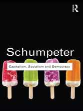 Capitalism, Socialism and Democracy ebook by Joseph A. Schumpeter