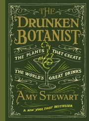 The Drunken Botanist ebook by Kobo.Web.Store.Products.Fields.ContributorFieldViewModel