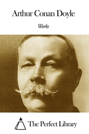 Works of Arthur Conan Doyle ebook by Arthur Conan Doyle