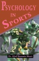 Psychology in Sports ebook by Dr. Altaf Hussain Bhatt
