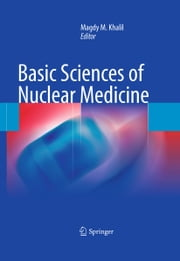 Basic Sciences of Nuclear Medicine ebook by Magdy M. Khalil