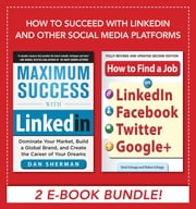 How to Succeed with LinkedIn and other Social Media Platforms ebook by Dan Sherman,Brad Schepp,Debra Schepp