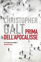 Prima dell'apocalisse eBook by Christopher Galt