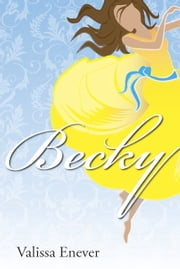 Becky ebook by Valissa Enever