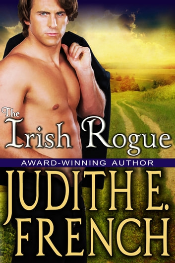The Irish Rogue - Historical Romance ebook by Judith E. French