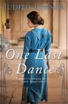 One Last Dance - A mesmerising tale of love, betrayal and shocking secrets ebook by Judith Lennox