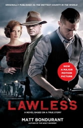Lawless - A Novel Based on a True Story ebook by Matt Bondurant