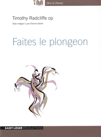 FAITES LE PLONGEON audiobook by Timothy Radcliffe op