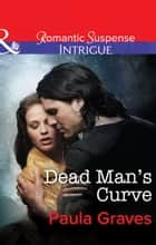 Dead Man's Curve (Mills & Boon Intrigue) (The Gates, Book 1) ebook by Paula Graves