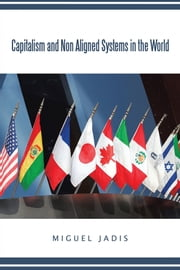 Capitalism And Non Aligned Systems in the World ebook by Miguel Jadis