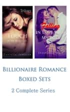 Billionaire Romance Boxed Sets: Touch of the Billionaire\Falling in Love with My Boss - (2 Complete Series) ebook by Danielle Jamesen, Shadonna Dale