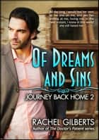 Of Dreams and Sins: Journey Back Home 2 - Journey Back Home ebook by Rachel Gilberts