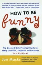 How to Be Funny ebook by Jon Macks