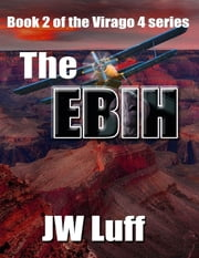 The Ebih: Book II of the Virago 4 Series ebook by JW Luff