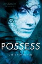 Possess ebook by Gretchen McNeil
