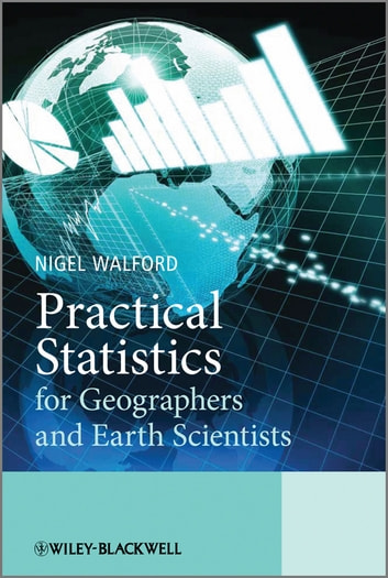 Practical Statistics for Geographers and Earth Scientists ebook by Nigel Walford