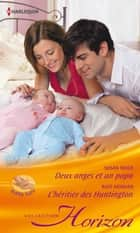 Deux anges et un papa - L'héritier des Huntington ebook by Susan Meier, Raye Morgan