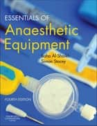 Essentials of Anaesthetic Equipment ebook by Baha Al-Shaikh,Simon G. Stacey