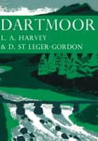 Dartmoor (Collins New Naturalist Library, Book 27) ebook by L. A. Harvey,D. St. Leger Gordon