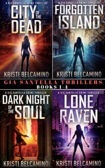 Gia Santella Thrillers Books 1-4 ebook by Kristi Belcamino