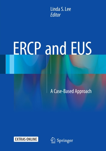 ERCP and EUS - A Case-Based Approach ebook by