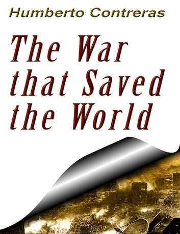 The War That Saved the World ebook by Humberto Contreras