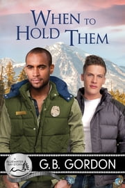 When to Hold Them - A Bluewater Bay Novel ebook by G.B. Gordon