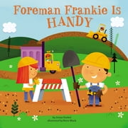 Foreman Frankie Is Handy ebook by Jenny Goebel,Steve Mack