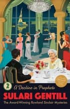 A Decline in Prophets ebook by Sulari Gentill
