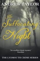 The Suffocating Night - The Lydmouth Crime Series Book 4 ebook by Andrew Taylor