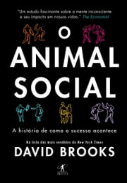 O animal social: a história de como o sucesso acontece ebook by David  Brooks