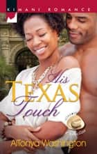 His Texas Touch ebook by Altonya Washington